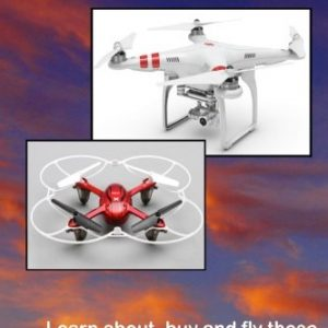 Getting-Started-with-Hobby-Quadcopters-and-Drones-Learn-about-buy-and-fly-these-amazing-aerial-vehicles-0