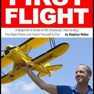 First-Flight-A-Beginners-Guide-to-RC-Airplanes-How-to-Buy-the-Right-Plane-and-Teach-Yourself-to-Fly-0