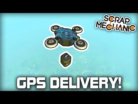GPS Controlled Delivery Drone! (Scrap Mechanic #340)
