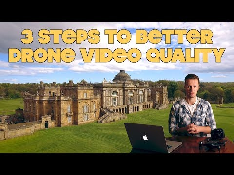 3 Steps To Better Drone Video Quality