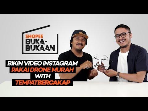 Bikin Video Instagram Pakai Drone Murah With #tempatbercakap   Shopee Buka-Bukaan Episode 6