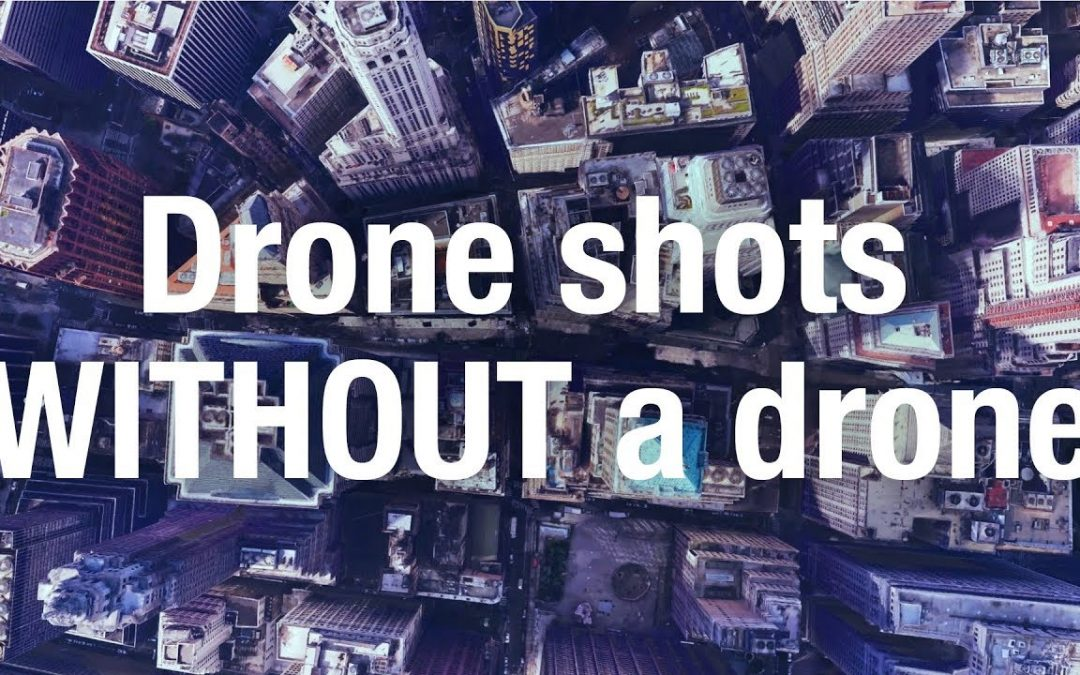 Drone shots WITHOUT a drone?