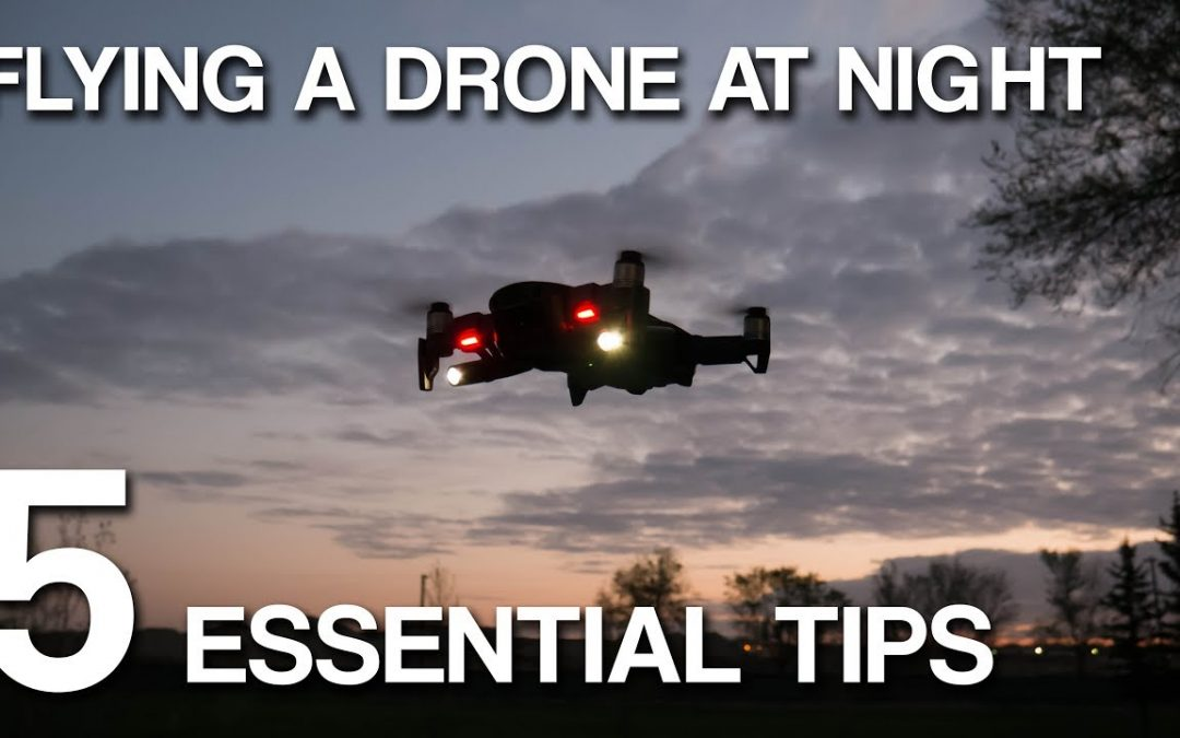 Can You Fly a Drone At Night? | 5 Essentials to Know | Mavic Air Footage