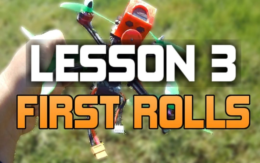 HOW TO FLY A FPV RACE DRONE. UAVFUTURES FLIGHT SCHOOl. Lesson 3 First rolls