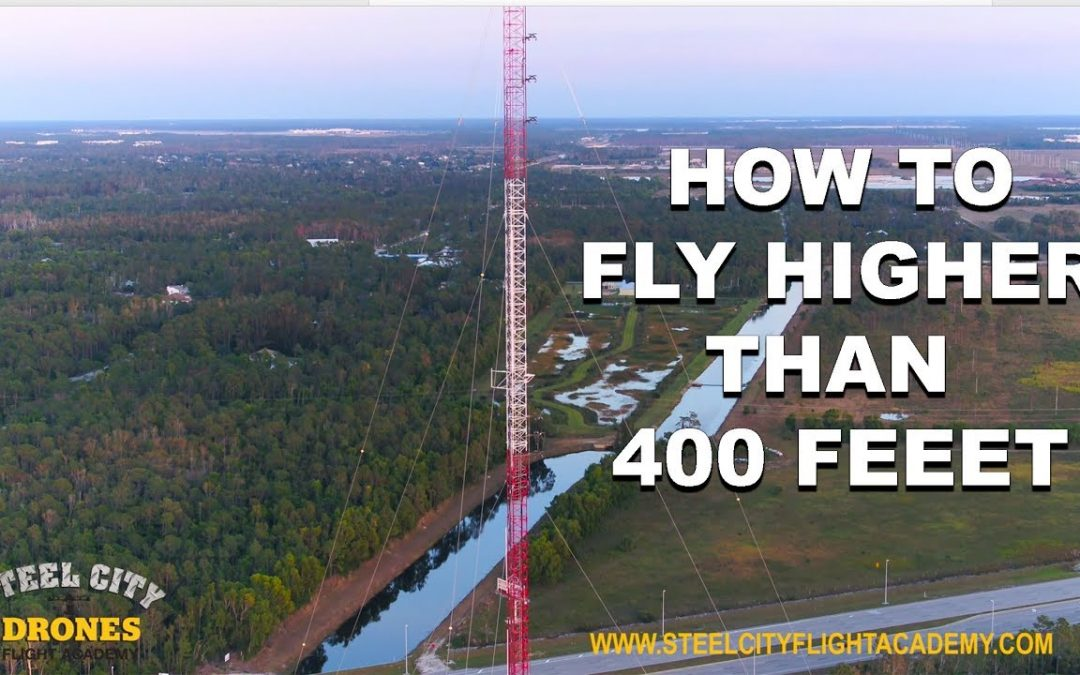 HOW TO: Legally Fly A Drone HIGHER Than 400 Feet