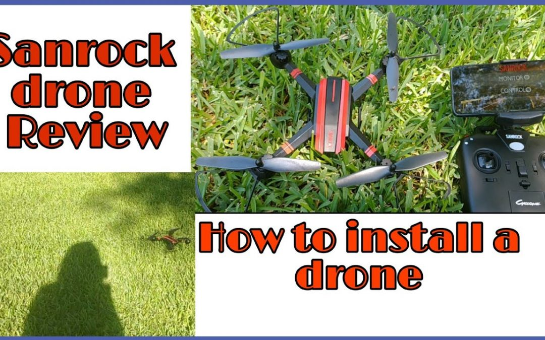 How to install a drone | How to fly a drone for beginner | Sanrock drone review
