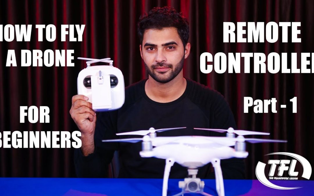 E01 : How to Fly a Drone FOR BEGINNERS | Remote Controller | In Hindi | TFL | Aksh Ruhal | PHANTOM 4