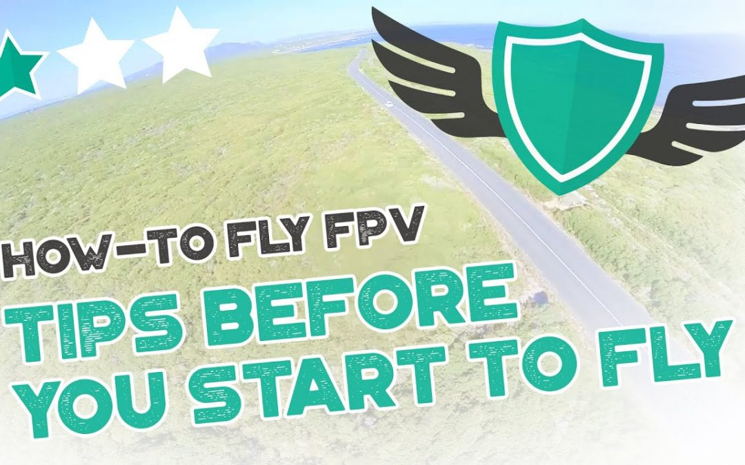 "How-to Fly FPV Quadcopters / Drone – ""TIPS AND GUIDELINES BEFORE YOU START FLYING"""
