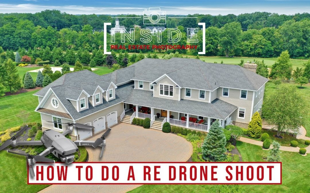How to do a Real Estate Photo and Video Drone Shoot